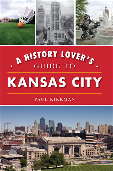 A History Lover's Guide to Kansas City - cover