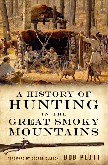A History of Hunting in the Great Smoky Mountains - cover