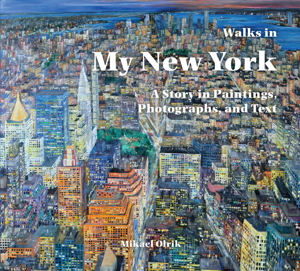 Walks in My New York - A Story in Paintings Photographs and Text - cover