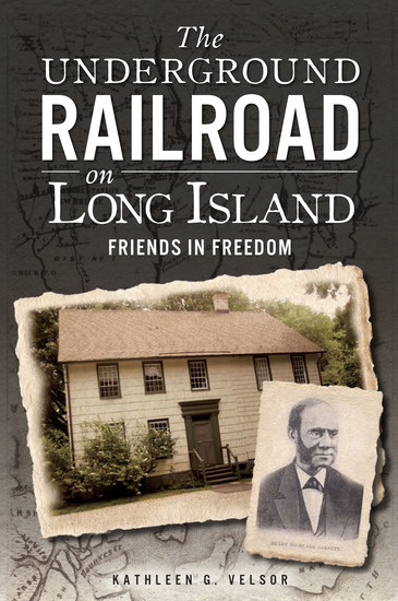 The Underground Railroad on Long Island - Friends In Freedom - cover