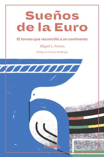 Sueños de la Euro - El torneo que reconcilió a un continente - cover