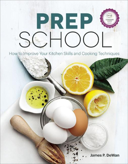 Prep School - How to Improve Your Kitchen Skills and Cooking Techniques - cover