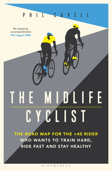 The Midlife Cyclist - The Road Map for the +40 Rider Who Wants to Train Hard Ride Fast and Stay Healthy - cover
