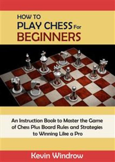 How to Play Chess for Beginners - How to Play Chess for Beginners - cover