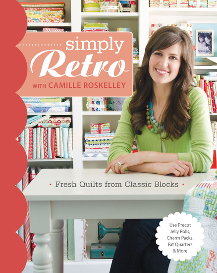 Simply Retro with Camille Roskelley - Fresh Quilts from Classic Blocks - cover