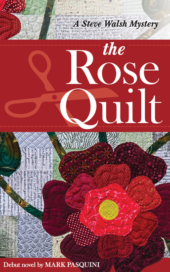 The Rose Quilt - A Steve Walsh Mystery - cover