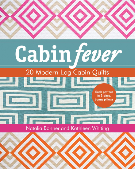 Cabin Fever - 20 Modern Log Cabin Quilts - cover