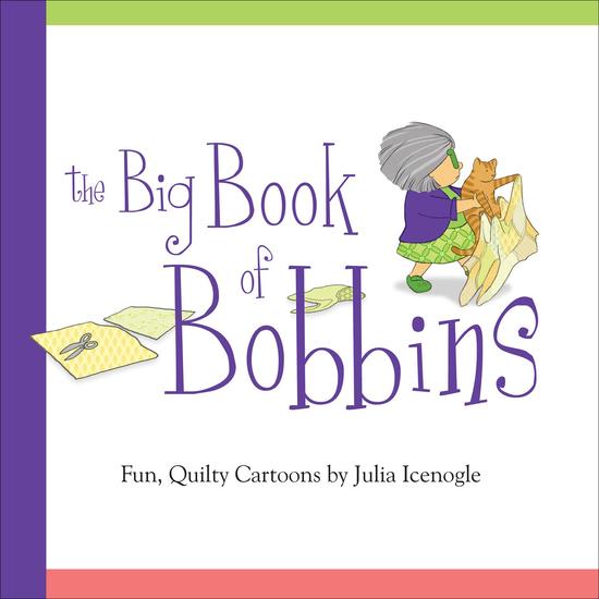 The Big Book of Bobbins - Fun Quilty Cartoons - cover