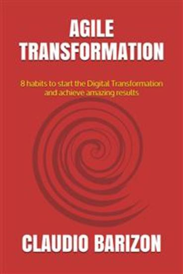 Agile Transformation - 8 Habits To Start Digital Transformation And Achieve Incredible Results - cover