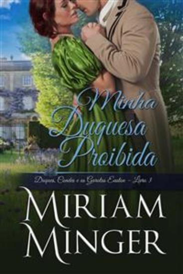 Minha Duquesa Proibida - Duques Condes E As Garotas Easton – Livro 3 - cover