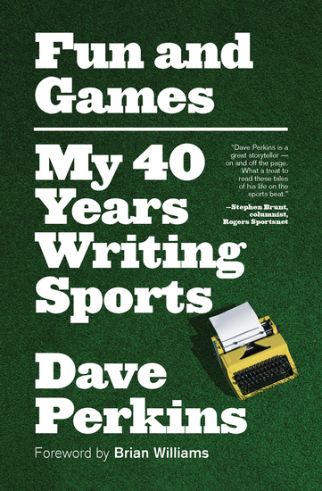 Fun and Games - My 40 Years Writing Sports - cover