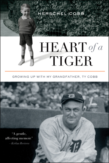 Heart of a Tiger - Growing up with My Grandfather Ty Cobb - cover
