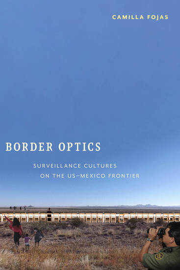 Border Optics - Surveillance Cultures on the US-Mexico Frontier - cover