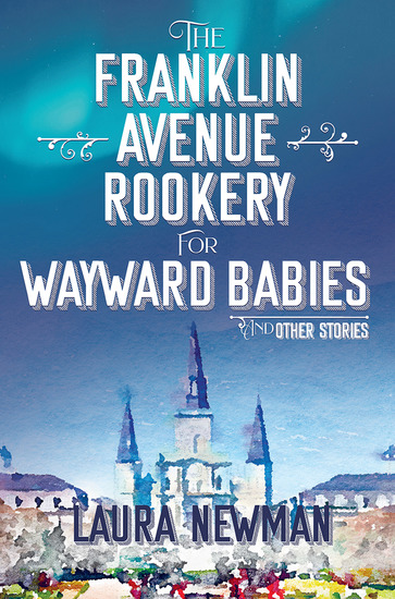 The Franklin Avenue Rookery for Wayward Babies - And Other Stories - cover