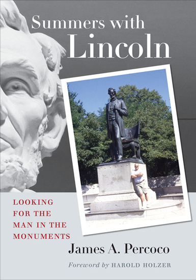 Summers with Lincoln - Looking for the Man in the Monuments - cover