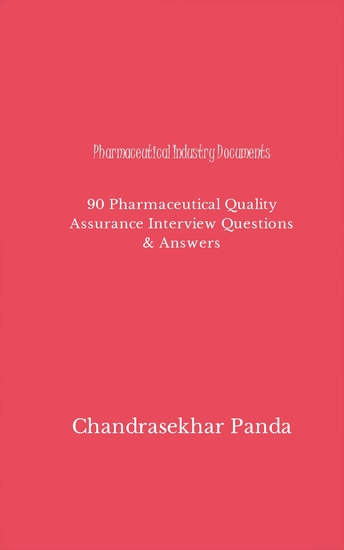Pharmaceutical Industry Documents - 90 Pharmaceutical Quality Assurance Interview Questions & Answers - cover