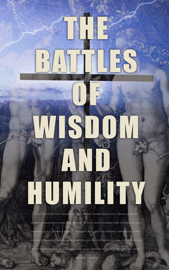 The Battles of Wisdom and Humility - Literary Institutions of Christian Religion: The Age of Reason As a Man Thinketh The Holy Spirit… - cover