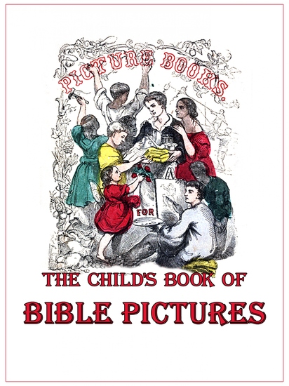 The Child's Book of Bible Pictures - Bible for Children - cover