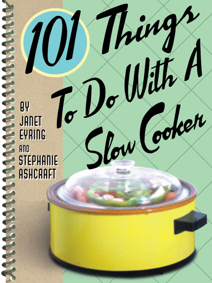 101 Things To Do With A Slow Cooker - cover