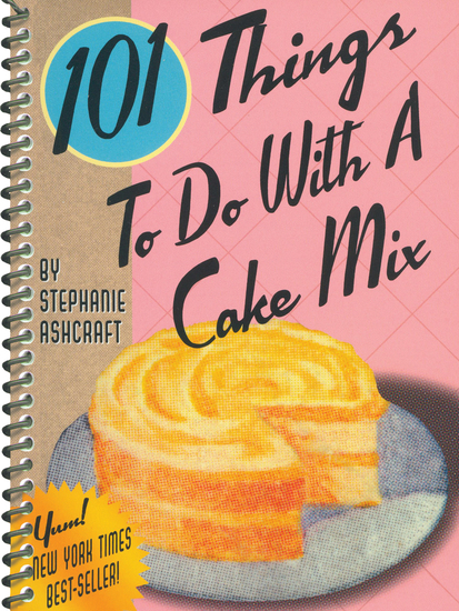101 Things To Do With A Cake Mix - cover