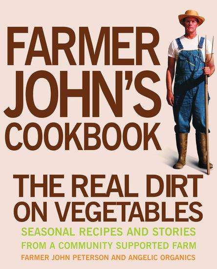 Farmer John's Cookbook - The Real Dirt on Vegetables - cover