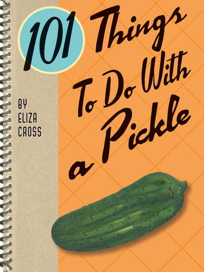 101 Things To Do With a Pickle - cover
