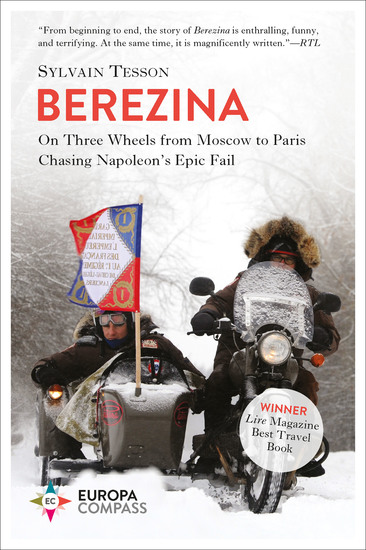Berezina - On Three Wheels from Moscow to Paris Chasing Napoleon's Epic Fail - cover