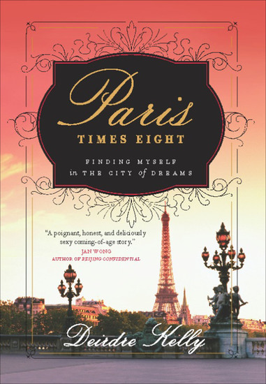 Paris Times Eight - Finding Myself in the City of Dreams - cover