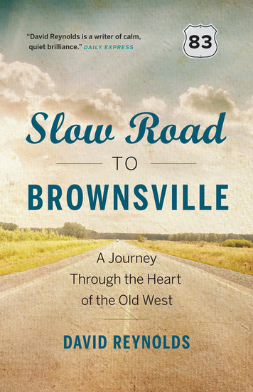 Slow Road to Brownsville - A Journey Through the Heart of the Old West - cover
