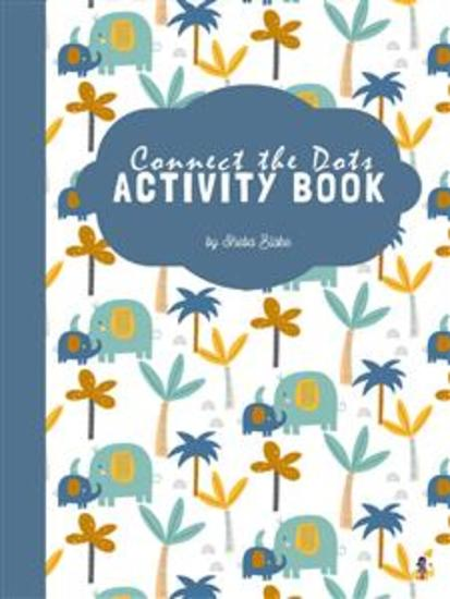 Connect the Dots with Animals Activity Book for Kids Ages 6+ (Printable Version) - cover