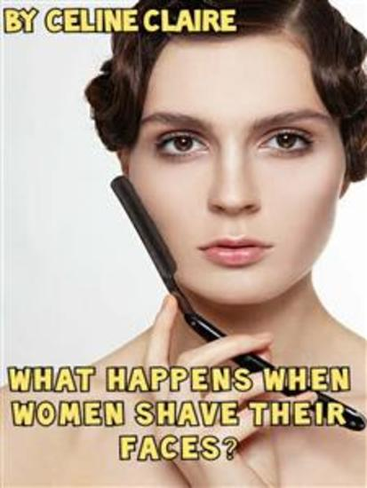 What happens when women shave their faces? - cover