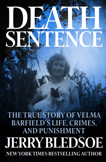 Death Sentence - The True Story of Velma Barfield's Life Crimes and Punishment - cover