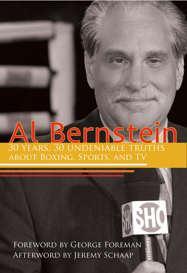 Al Bernstein - 30 Years 30 Undeniable Truths About Boxing Sports and TV - cover