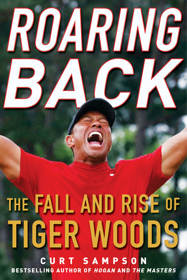 Roaring Back - The Fall and Rise of Tiger Woods - cover
