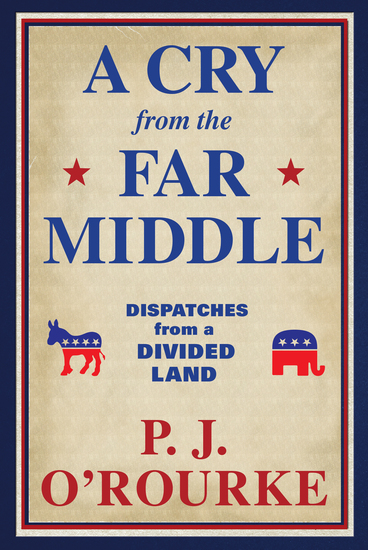 A Cry from the Far Middle - Dispatches from a Divided Land - cover