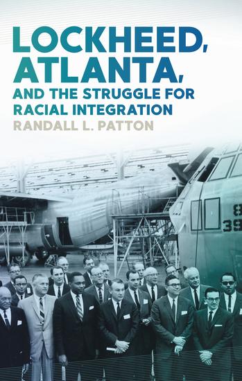 Lockheed Atlanta and the Struggle for Racial Integration - cover