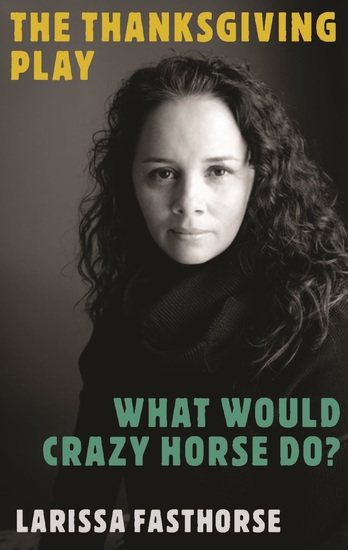 The Thanksgiving Play What Would Crazy Horse Do? - cover