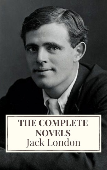 Jack London: The Complete Novels - cover