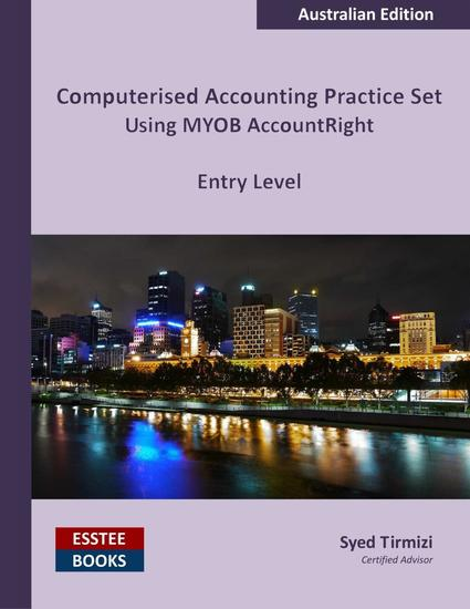 Computerised Accounting Practice Set Using MYOB AccountRight - Entry Level - Australian Edition - cover