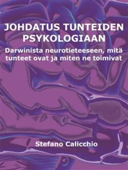 Johdatus tunteiden psykologiaan - Darwinista neurotieteeseen mitä tunteet ovat ja miten ne toimivat - cover