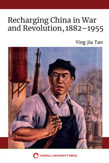 Recharging China in War and Revolution 1882–1955 - cover