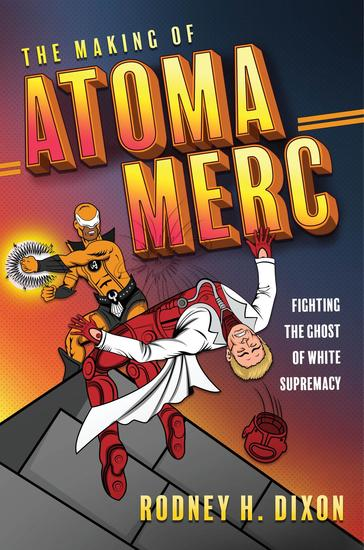 The Making of Atoma Merc - Fighting the Ghost of White Supremacy - cover