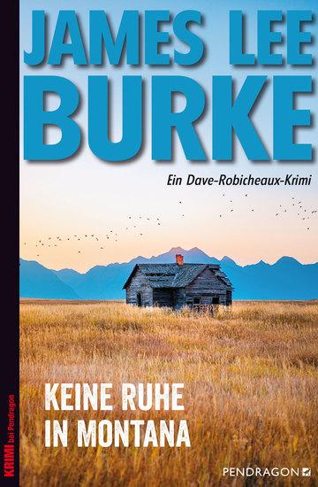 Keine Ruhe in Montana - Ein Dave Robicheaux-Krimi Band 17 - cover