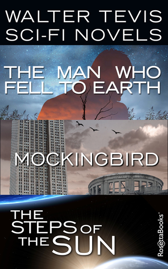 Walter Tevis Sci-Fi Novels - The Man Who Fell to Earth Mockingbird The Steps of the Sun - cover