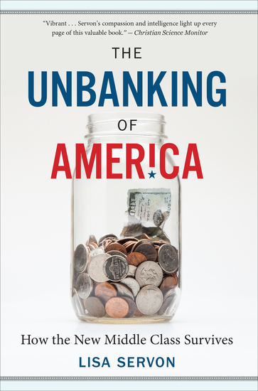 The Unbanking of America - How the New Middle Class Survives - cover