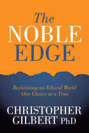 The Noble Edge - Reclaiming an Ethical World One Choice at a Time - cover