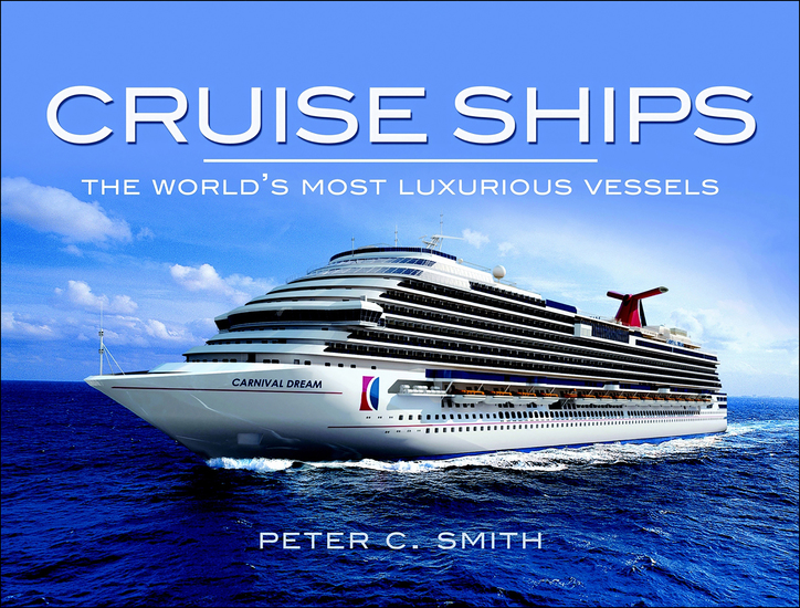 Cruise Ships - The World's Most Luxurious Vessels - cover
