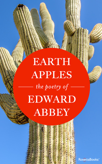 Earth Apples - The Poetry of Edward Abbey - cover