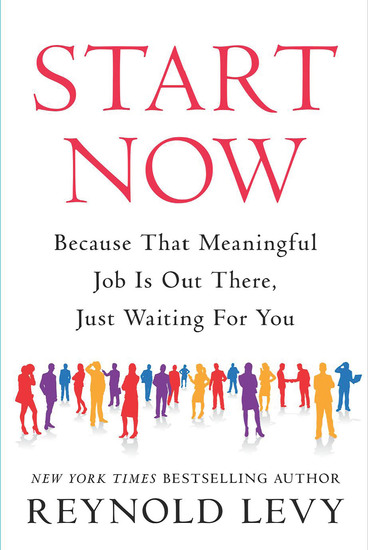 Start Now - Because That Meaningful Job Is Out There Just Waiting For You - cover