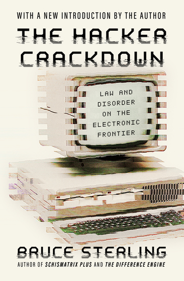 The Hacker Crackdown - Law and Disorder on the Electronic Frontier - cover